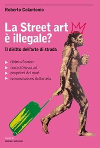 La street art è illegale?