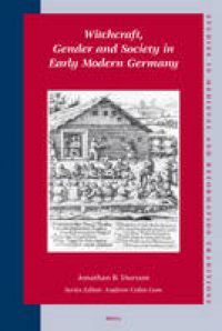 Witchcraft, gender and society in early modern Germany