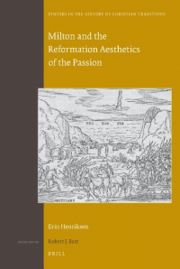 Milton and the reformation aesthetics of the passion