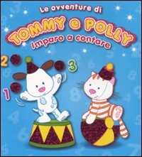Le avventure di Tommy e Polly. Imparo a contare