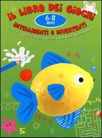 Il libro dei giochi intelligenti e divertenti