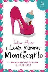 I love Mammy in Montecarlo