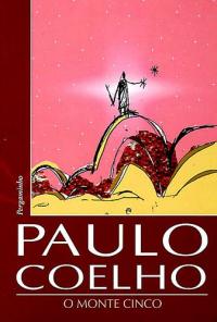 O monte Cinco / Paulo Coelho