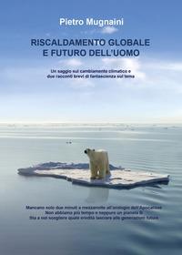 Riscaldamento globale e futuro dell'uomo