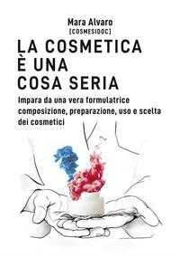 La cosmetica è una cosa seria