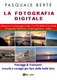 La fotografia digitale. Paesaggi e tramonti