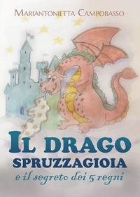 Il drago spruzzagioia e il segreto dei 5 regni