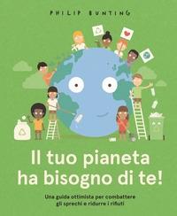 Il tuo pianeta ha bisogno di te!