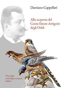Alla scoperta del conte Ettore Arrigoni degli Oddi