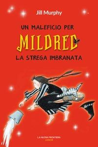 Unmaleficio per Mildred la strega imbranata