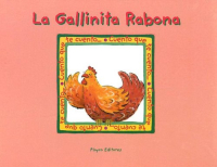 La gallinita rabona / recopilacion : Josefina Urdaneta ; ilustraciones : Diana Requena